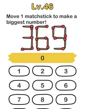 Brain Out Level 44 Solution Move 1 Matchstick To Make A Biggest