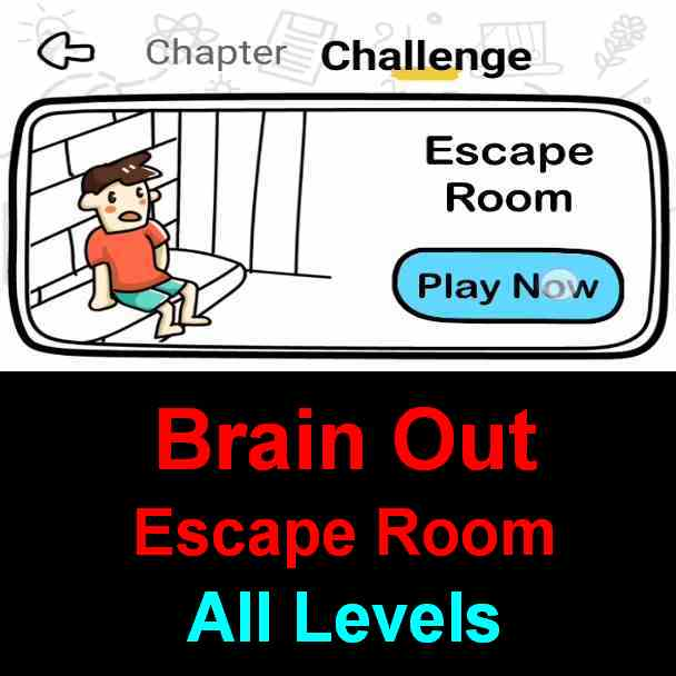 Brain Out Escape Room Answers All 18 Levels Puzzle Game Master