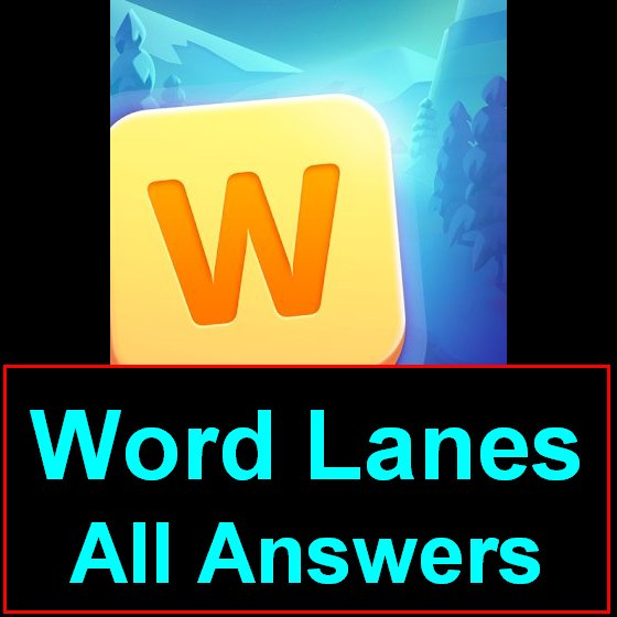 Word Lanes Answers All Levels 400 In One Page Puzzle Game Master